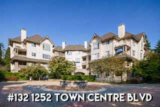 "Photo 1: 132 1252 TOWN CENTRE Boulevard in Coquitlam: Canyon Springs Condo for sale in ""THE KENNEDY"" : MLS®# R2507713"